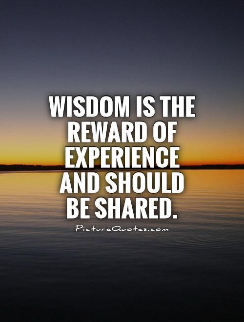 Experience Creates Wisdom